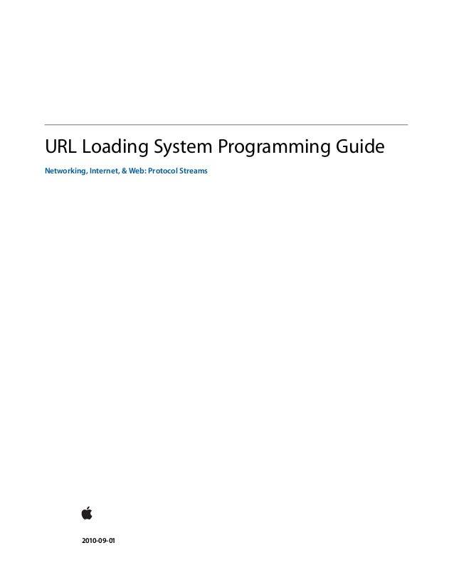 URL Loading System Programming Guide Networking, Internet, & Web: Protocol Streams 2010-09-01
