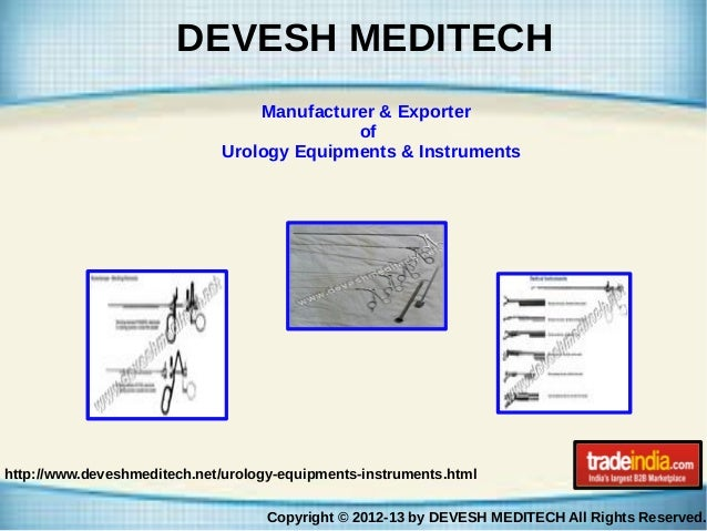 DEVESH MEDITECH  Manufacturer & Exporter  of  Urology Equipments & Instruments  http://www.deveshmeditech.net/urology-equi...