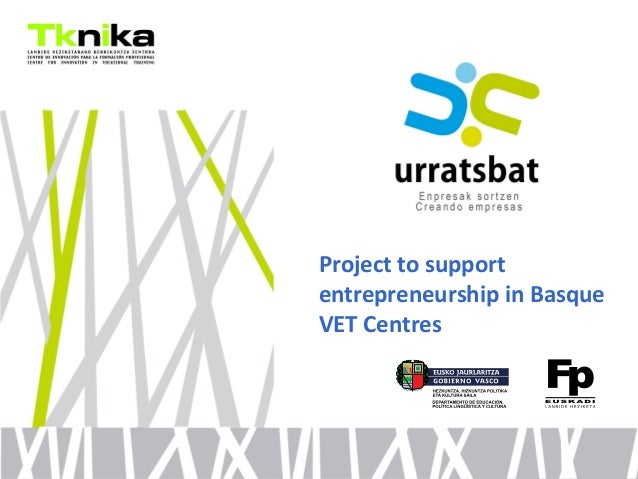 ENTREPRENEURSHIP Project to support entrepreneurship in Basque VET Centres