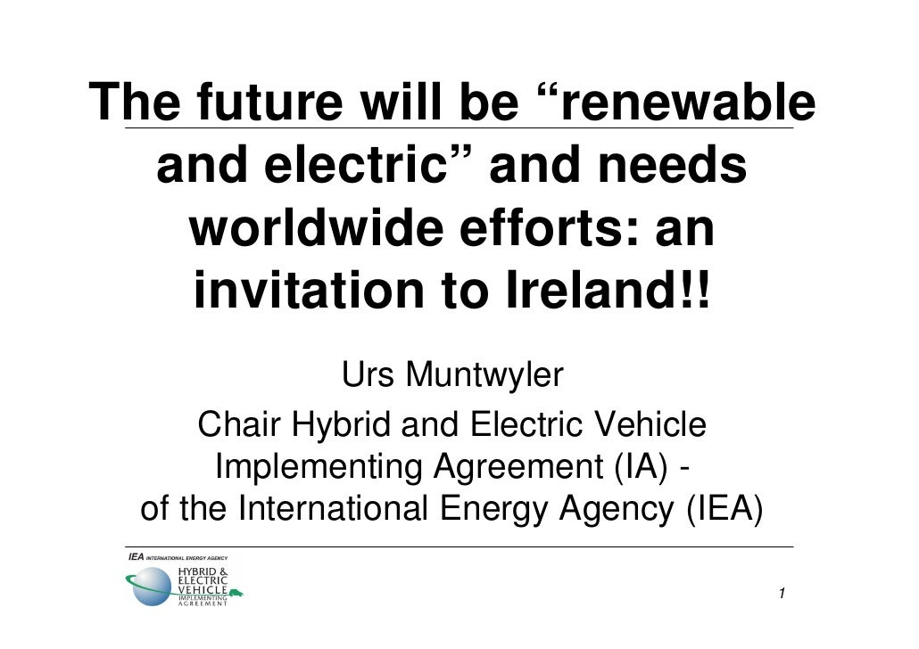 Urs Muntwyler  - International Energy Agency - The Future for Electric Vehilces and Renewables