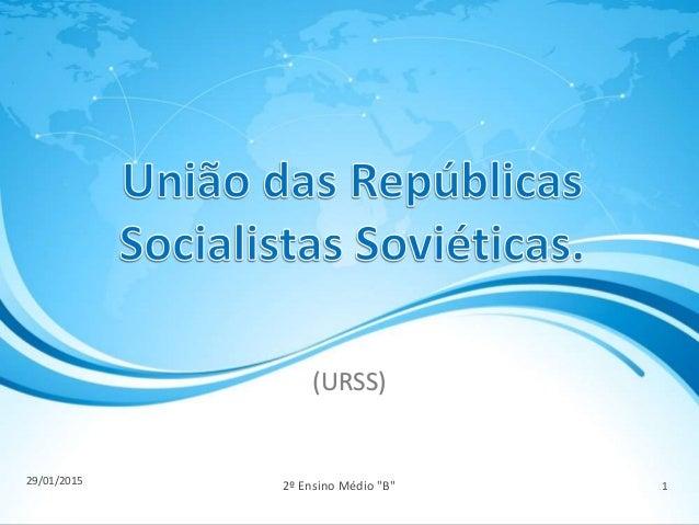 "29/01/2015 2º Ensino Médio ""B"" 1 (URSS)"