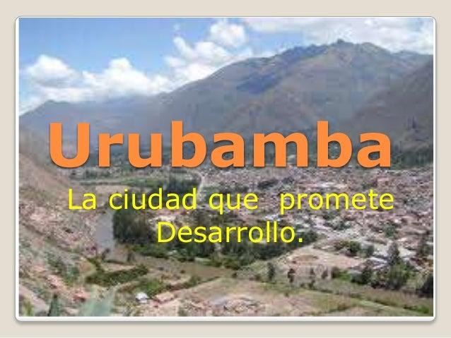 Urubamba La ciudad que promete Desarrollo.