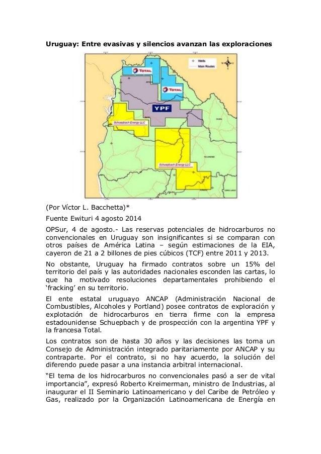 Uruguay: Entre evasivas y silencios avanzan las exploraciones (Por Víctor L. Bacchetta)* Fuente Ewituri 4 agosto 2014 OPSu...