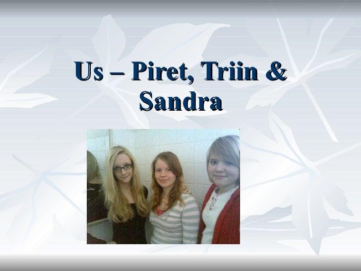 Us – Piret, Triin & Sandra