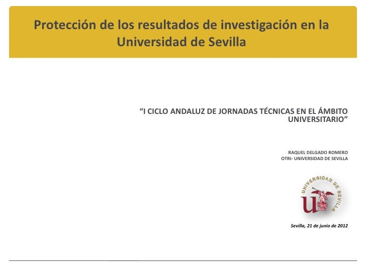 """Protección de los resultados de investigación en la              Universidad de Sevilla                  """"I CICLO ANDALUZ ..."""