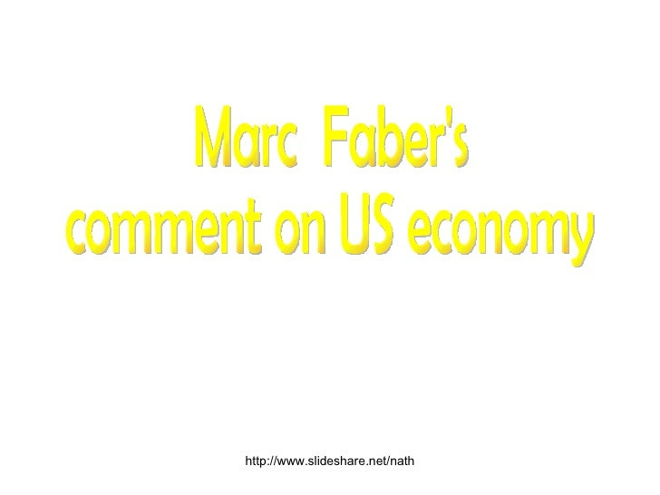 Marc  Faber's  comment on US economy