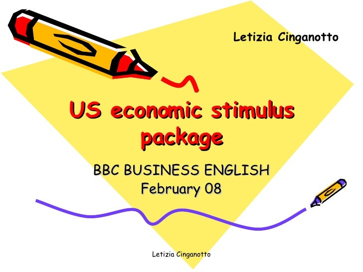 US economic stimulus package BBC BUSINESS ENGLISH February 08 Letizia Cinganotto