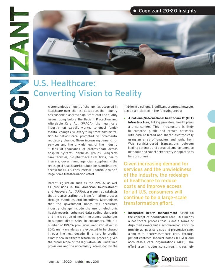 • Cognizant 20-20 InsightsU.S. Healthcare:Converting Vision to Reality   A tremendous amount of change has occurred in    ...