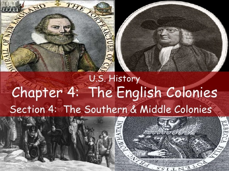 U.S. History Chapter 4:  The English Colonies Section 4:  The Southern & Middle Colonies