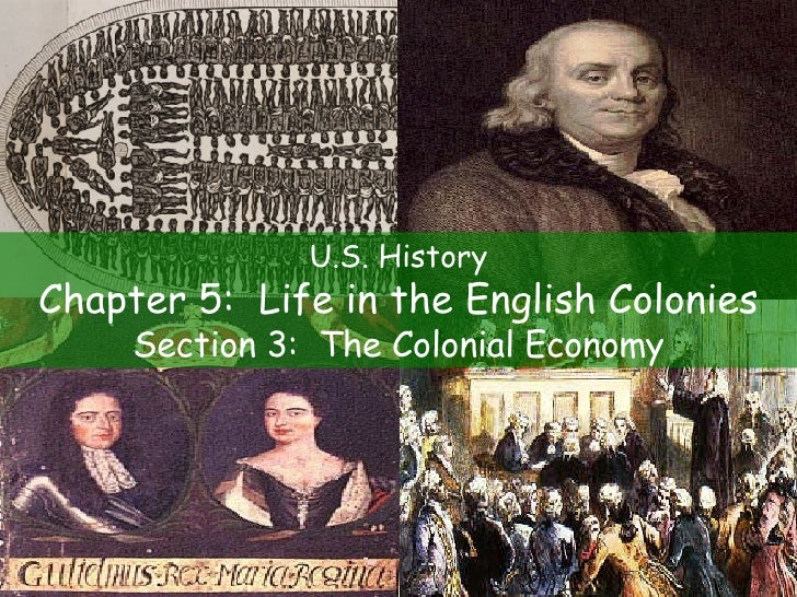 U.S. History Chapter 5:  Life in the English Colonies Section 3:  The Colonial Economy