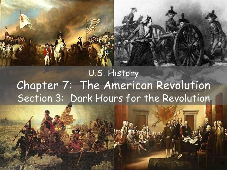 U.S. History Chapter 7:  The American Revolution Section 3:  Dark Hours for the Revolution