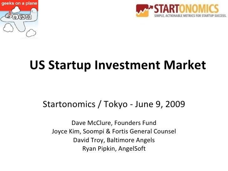 US Startup Investment Market (Startonomics Tokyo, June 2009)