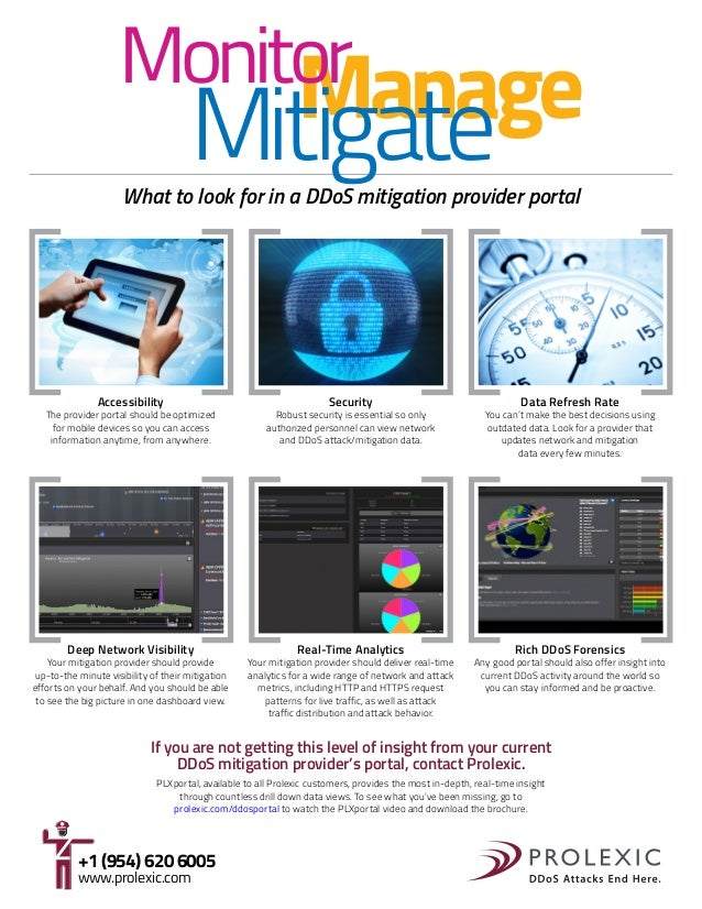 Monitor Manage  Mitigate  What to look for in a DDoS mitigation provider portal  Accessibility  The provider portal should...