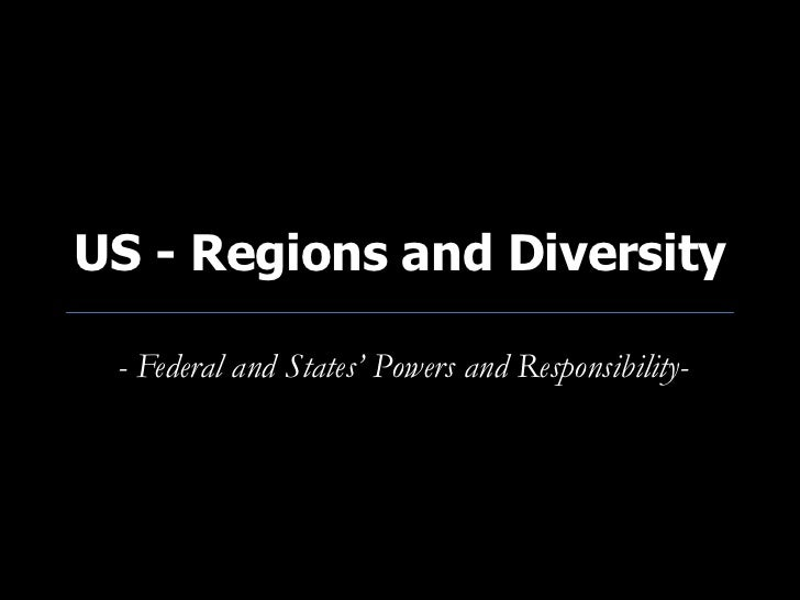 US - Regions and Diversity - Federal and States' Powers and Responsibility-