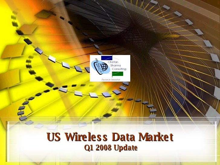 Us Wireless Market Q1 2008 Update   May 2008   Chetan Sharma Consulting