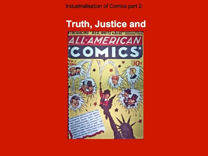 Truth, Justice and Industrialisation of Comics part 2: