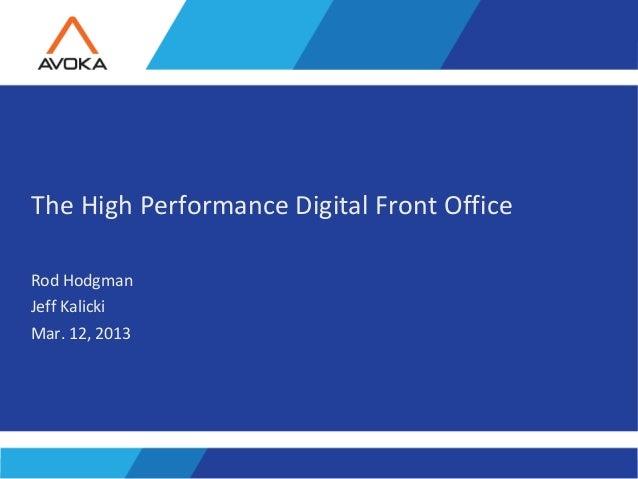 The High Performance Digital Front OfficeRod HodgmanJeff KalickiMar. 12, 2013                        1                   C...