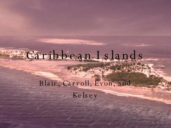 Caribbean Islands Blair, Carroll, Evon, and Kelsey