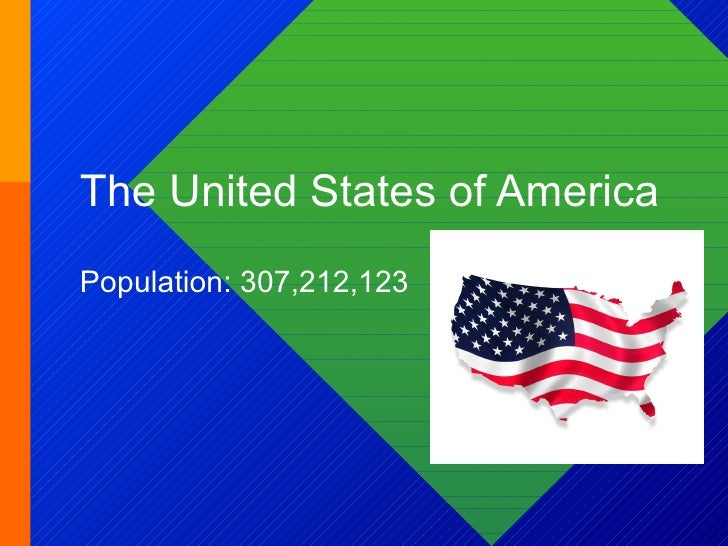 The United States of America Population: 307,212,123