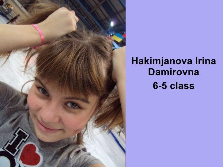 Hakimjanova Irina Damirovna 6-5 class
