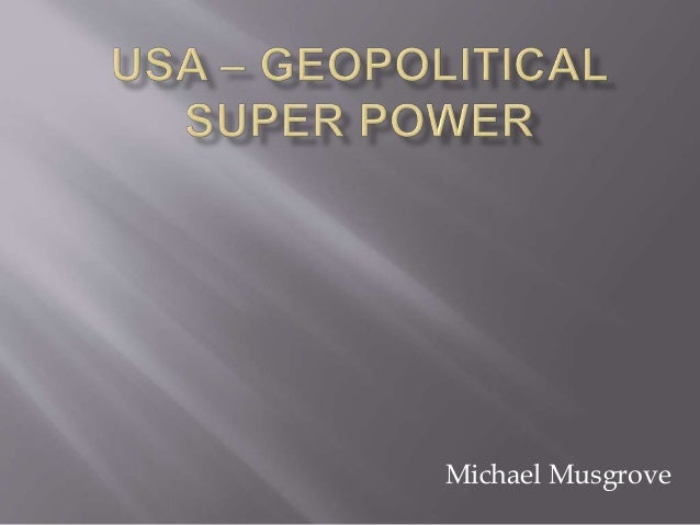 USA-Geopolitical Superpower vs. the World