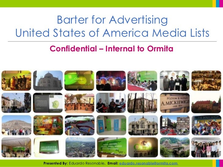 Barter for AdvertisingUnited States of America Media Lists       Confidential – Internal to Ormita     Presented By: Eduar...