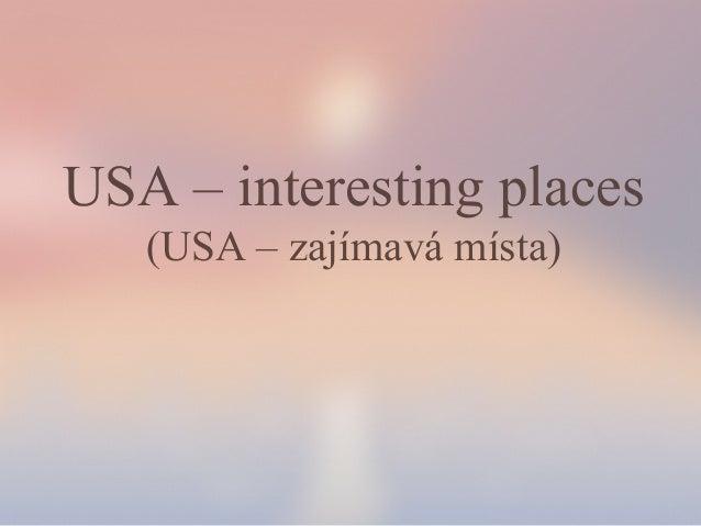 USA – interesting places (USA – zajímavá místa)