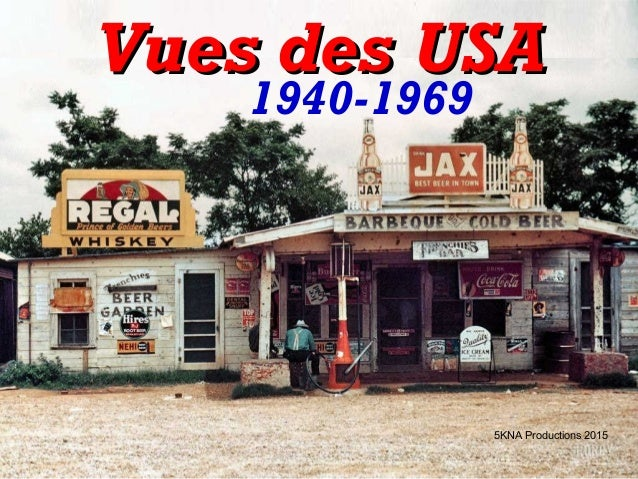 Vues des USAVues des USA 1940-1969 5KNA Productions 2015