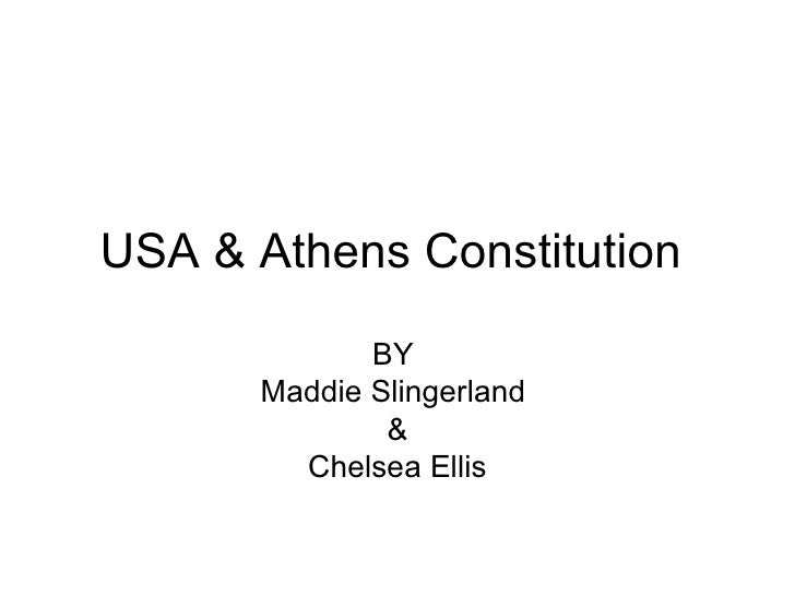 USA & Athens Constitution             BY      Maddie Slingerland              &        Chelsea Ellis