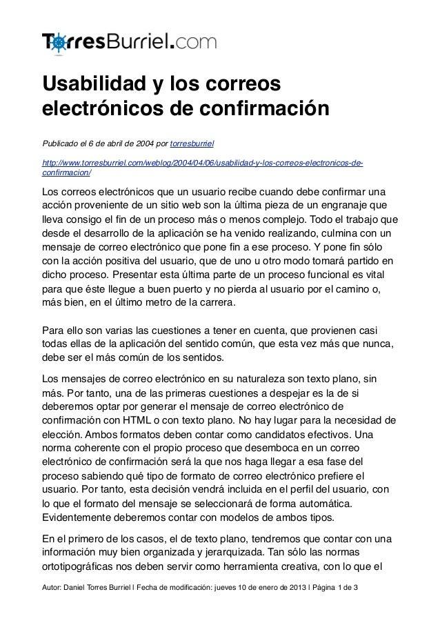 Usabilidad y los correoselectrónicos de confirmaciónPublicado el 6 de abril de 2004 por torresburrielhttp://www.torresburri...