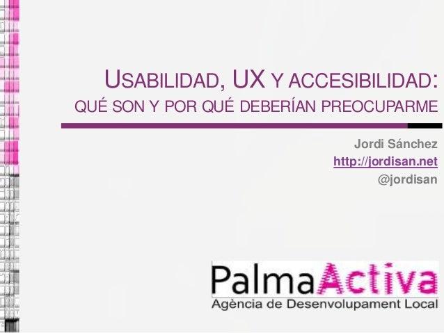 Usabilidad, UX y accesibilidad: qué son y por qué deberían preocuparme