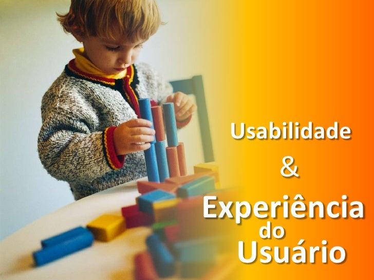 Usabilidade e Experiencia do Usuario
