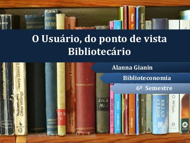 Usuário, do ponto de vista bibliotecário