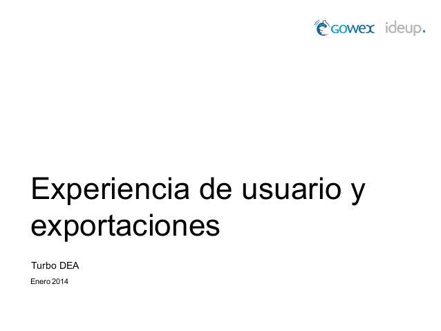 Experiencia de usuario y exportaciones Turbo DEA Enero 2014