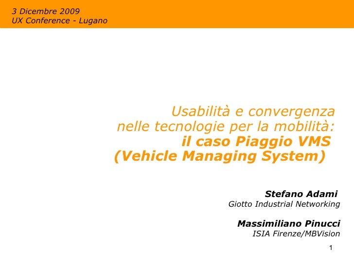 Usabilità e convergenza nelle tecnologie per la mobilità: il caso Piaggio VMS  (Vehicle Managing System)  Stefano Adami   ...