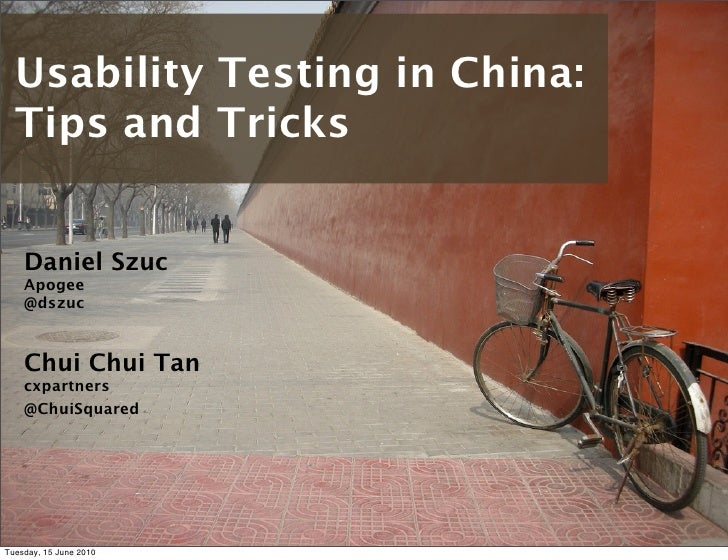 Usability Testing in China - Tips and Tricks (Chui Tan / Dan Szuc)