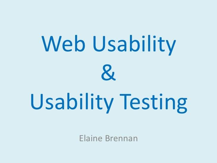 Web Usability &Usability Testing<br />Elaine Brennan<br />