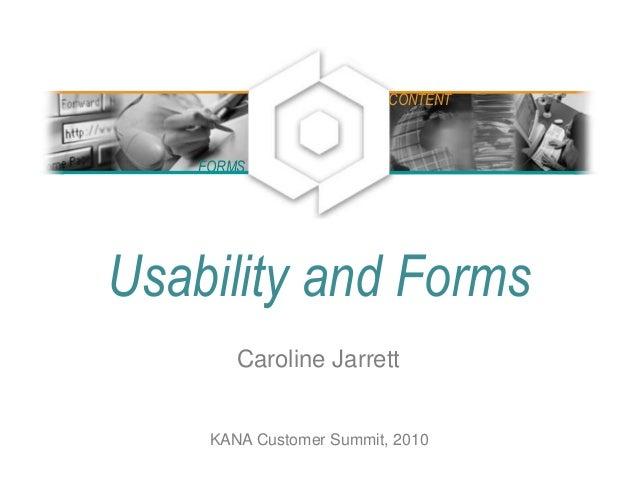 Usability and Forms Caroline Jarrett FORMS CONTENT KANA Customer Summit, 2010
