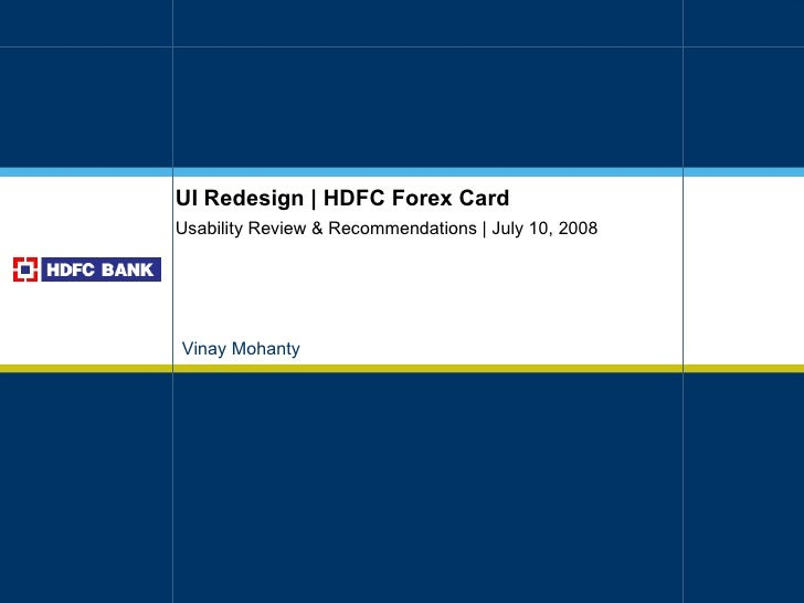 UI Redesign | HDFC Forex Card Usability Review & Recommendations | July 10, 2008