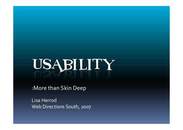 Usability: More than Skin Deep