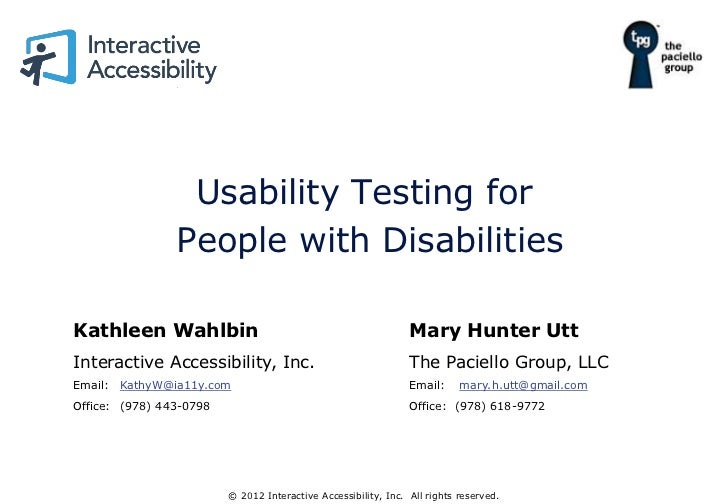 Usability Testing for                People with DisabilitiesKathleen Wahlbin                                             ...