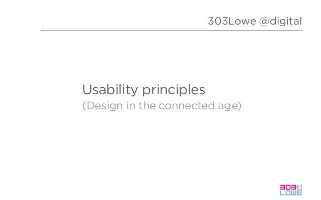 Usability principles (Design in the connected age) 303Lowe @digital