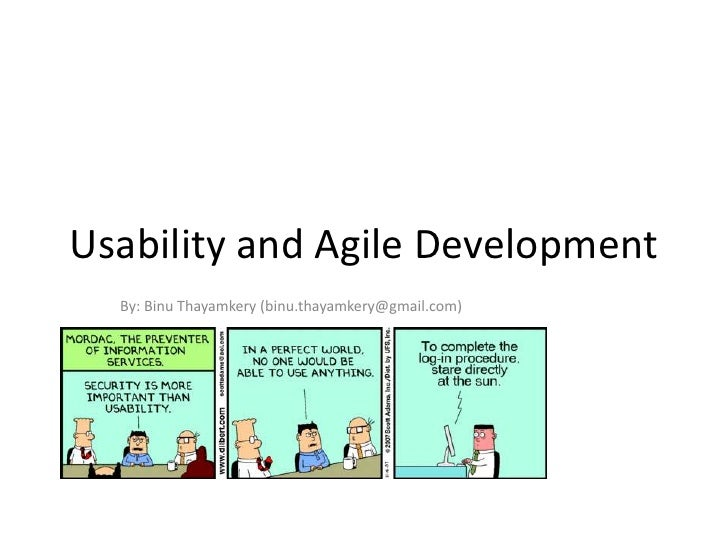 Usability and Agile Development  By: Binu Thayamkery (binu.thayamkery@gmail.com)