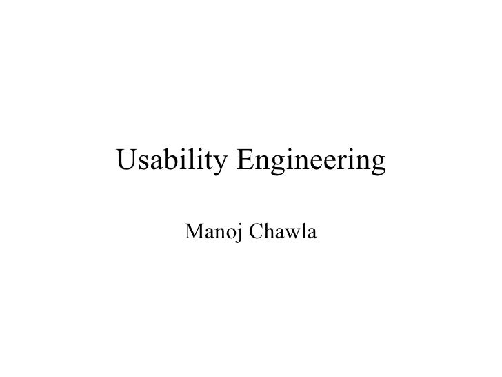 Usability Engineering       Manoj Chawla