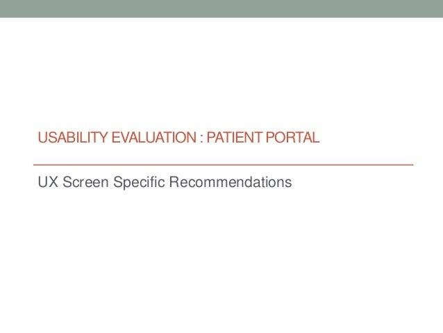 USABILITY EVALUATION : PATIENT PORTAL UX Screen Specific Recommendations