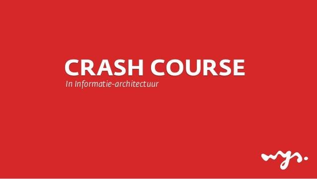 CRASH COURSE In Informatie-architectuur