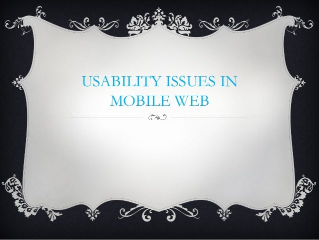 USABILITY ISSUES IN MOBILE WEB