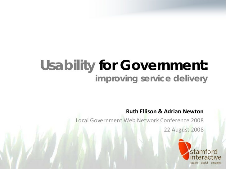 Usability for Government:            improving service delivery                         Ruth Ellison  Adrian Newton       ...