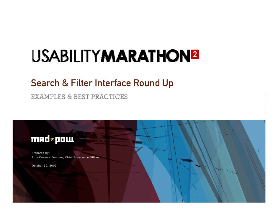 Search & Filter Interface Round Up EXAMPLES & BEST PRACTICES     Prepared by: Amy Cueva – Founder, Chief Experience Office...