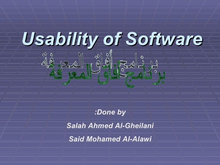 Usability of Software برنامج أفاق المعرفة Done by: Salah Ahmed Al-Gheilani Said Mohamed Al-Alawi
